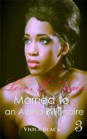 Married to an Alpha Billionaire 3 (BWWM Interracial Romance Short Stories): Love Me Again