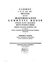 Carmen a.d. IV. Kal. Dec. MDCCCXXIX quo die Maximilianus Ludovici regis filius natu maximus regni futurus heres virilem aetatem ingressus est