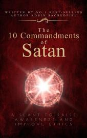 The 10 Commandments of Satan: A Slant to Raise Awareness and Improve Ethics