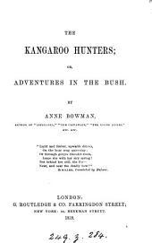 The kangaroo hunters; or, Adventures in the bush