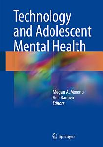 Technology and Adolescent Mental Health