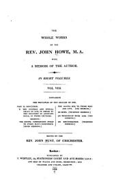 The Whole Works of the Rev. John Howe, M.A.: With a Memoir of the Author, Volume 8