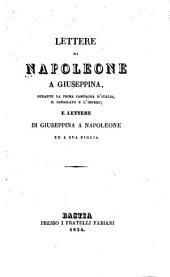 Lettere di Napoleone a Giuseppina: durante la prima campagna d'Italia, il consolato e l'impero; e lettere di Giuseppina a Napoleone ed a sua figlia