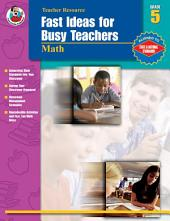 Fast Ideas for Busy Teachers: Math, Grade 5
