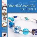 Die Enzyklop  die der Drahtschmuck Techniken PDF