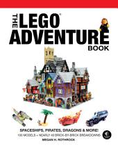 LEGO Adventure Book, Vol. 2: Spaceships, Pirates, Dragons & More!