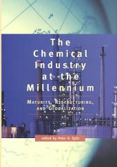 The Chemical Industry at the Millenium: Maturity, Restructuring, and Globalization