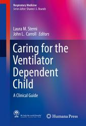 Caring for the Ventilator Dependent Child: A Clinical Guide