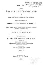 History of the Army of the Cumberland: Its Organization, Campaigns, and Battles, Written at the Request of Major-General George H. Thomas Chiefly from His Private Military Journal and Official and Other Documents Furnished by Him, Volume 1