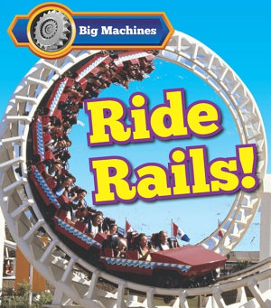 Big Machines Ride Rails