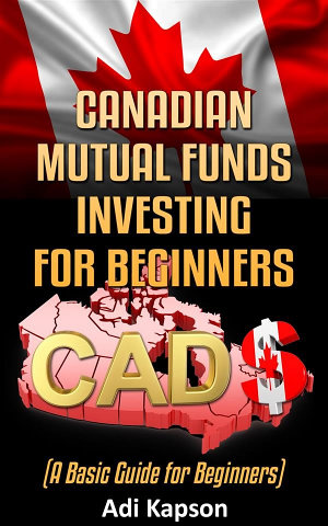Canadian Mutual Funds Investing for Beginners  A Basic Guide for Beginners