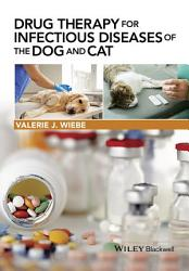 Drug Therapy For Infectious Diseases Of The Dog And Cat Book PDF