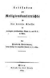 Leitfaden zum Religionsunterrichte für die 3. Classe der vereinigten protestantischen Schule A und H. C. in Wien