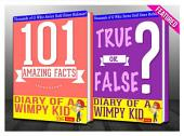 Diary of a Wimpy Kid - 101 Amazing Facts & True or False?: Fun Facts and Trivia Tidbits Quiz Game Books