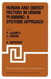 "Human and Energy Factors in Urban Planning: A Systems Approach: Proceedings of the NATO Advanced Study Institute on ""Factors Influencing Urban Design"" Louvain-la-Neuve, Belgium, July 2–13, 1979"