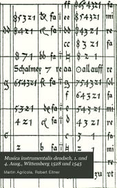 Musica instrumentalis deudsch, 1. und 4. Ausg., Wittemberg 1528 und 1545: In neuer diplomatisch Genauer, zum Teil facsimilierter Ausg