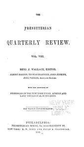 The Presbyterian Quarterly Review: Volume 8