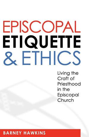 Episcopal Etiquette and Ethics