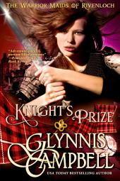 Knight's Prize: The Warrior Maids of Rivenloch: Book 3