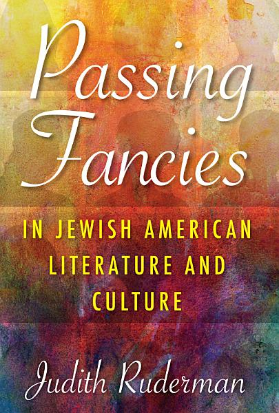 Download Passing Fancies in Jewish American Literature and Culture Book