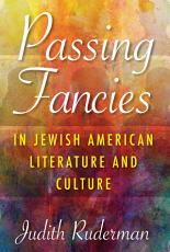 Passing Fancies in Jewish American Literature and Culture PDF