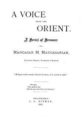 A Voice from the Orient: A Series of Sermons