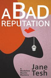 A Bad Reputation: A Madeline Maclin Mystery
