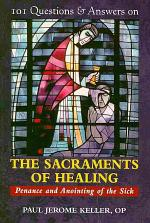 101 Questions & Answers on the Sacraments of Healing