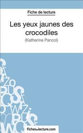 Les yeux jaunes des crocodiles: Analyse complète de l'œuvre