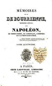 Mémoires de M. de Bourrienne, Ministre d'Etat, sur Napoléon, le directoire, le consulat, l'empire et la restauration: 4
