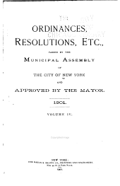 Ordinances Resolutions, Etc. Passed by the Board of Aldermen of the City of New York and Approved by the Mayor: Volume 4