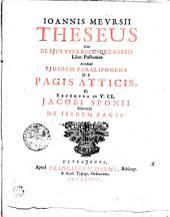 Ioannis Mevrsii Theseus; sive, De ejus vita rebusque gestis liber postumus