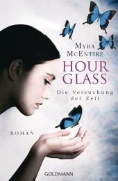 Die Versuchung der Zeit: Hourglass 2 - Roman
