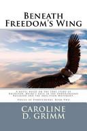 Beneath Freedom s Wing PDF