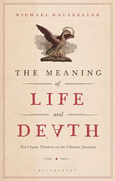 The Meaning of Life and Death PDF