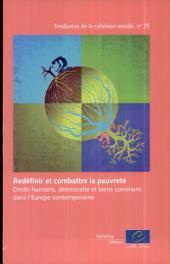 Redéfinir et Combattre La Pauvreté: Droits Humains, Dmocratie Et Biens Communs Dans L'europe Contemporaine