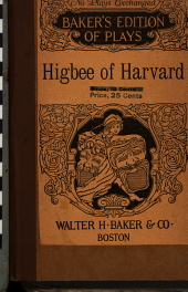 Higbee of Harvard: A Comedy Drama in Three Acts