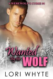 Wanted By the Wolf: A Paranormal BBW Shapeshifter Romance