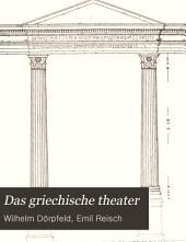 Das griechische Theater: Beiträge zur Geschichte des Dionysos-Theaters in Athen und anderer griechischer Theater