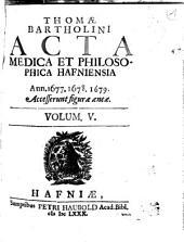 Acta medica et philosophica Hafniensia: Ann. 1677-79, Volume 5