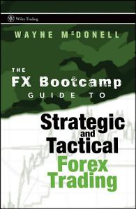 The FX Bootcamp Guide to Strategic and Tactical Forex Trading PDF