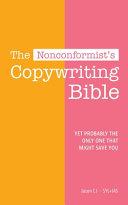 The Nonconformist's Copywriting Bible