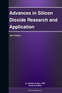 Advances in Silicon Dioxide Research and Application: 2011 Edition