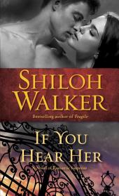 If You Hear Her: A Novel of Romantic Suspense