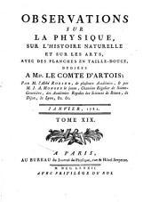 Observations sur la physique, sur l'histoire naturelle et sur les arts: avec des planches en taille-douce dédiées a Mgr. le comte d'Artois, Volumes19à20
