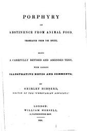 Porphyry on Abstinence from Animal Food, translated from the Greek, ... with copious illustrative notes and comments, by S. Hibberd
