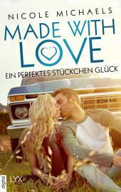 Made with Love - Ein perfektes Stückchen Glück