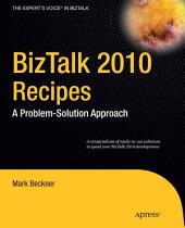 BizTalk 2010 Recipes: A Problem-Solution Approach