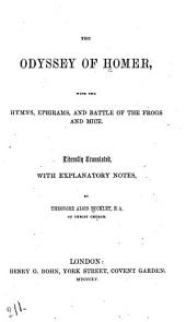 The Odyssey of Homer, with the Hymns, Epigrams, and Battle of the Frogs and Mice