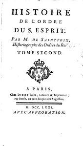 Histoire De L'Ordre Du S. Esprit: Volume2